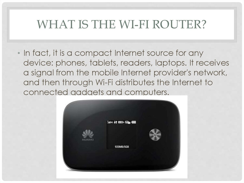 What is the wi-fi router?