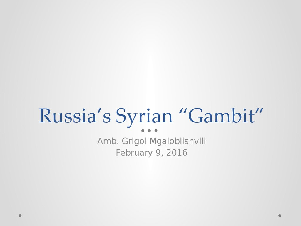 "Russia's Syrian ""Gambit"""