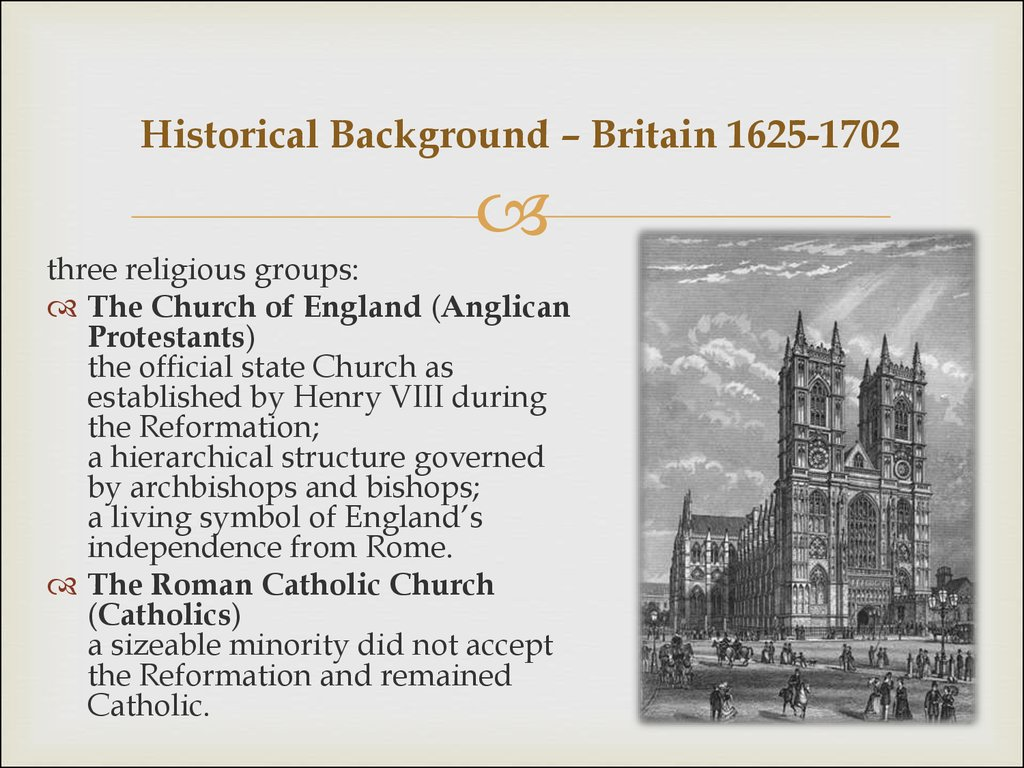 historical background in britain History of great britain (from 1707) including national identity, act of union, hanoverians and jacobites, the whig supremacy, south sea bubble.