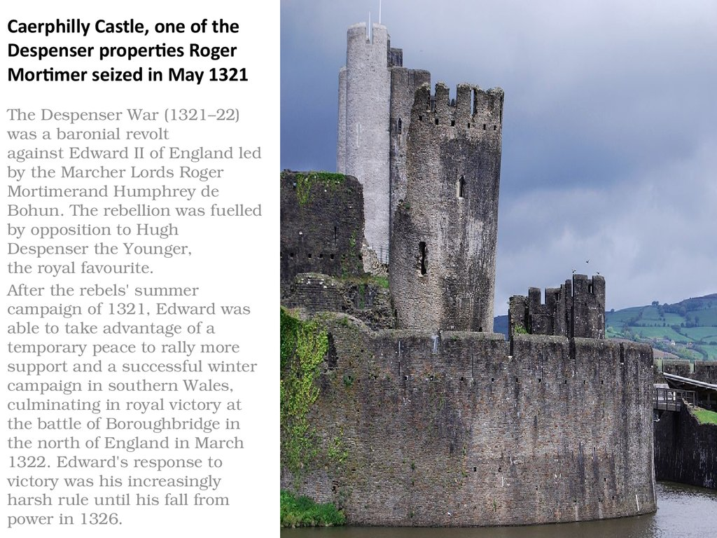 Caerphilly Castle, one of the Despenser properties Roger Mortimer seized in May 1321