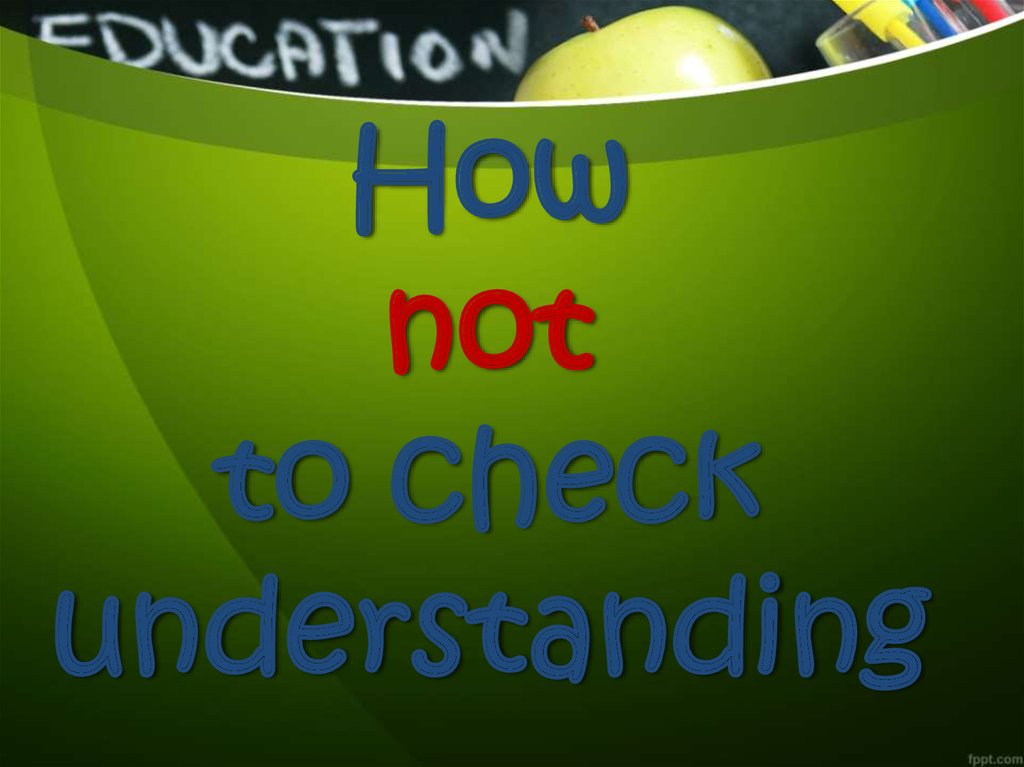 How not to check understanding