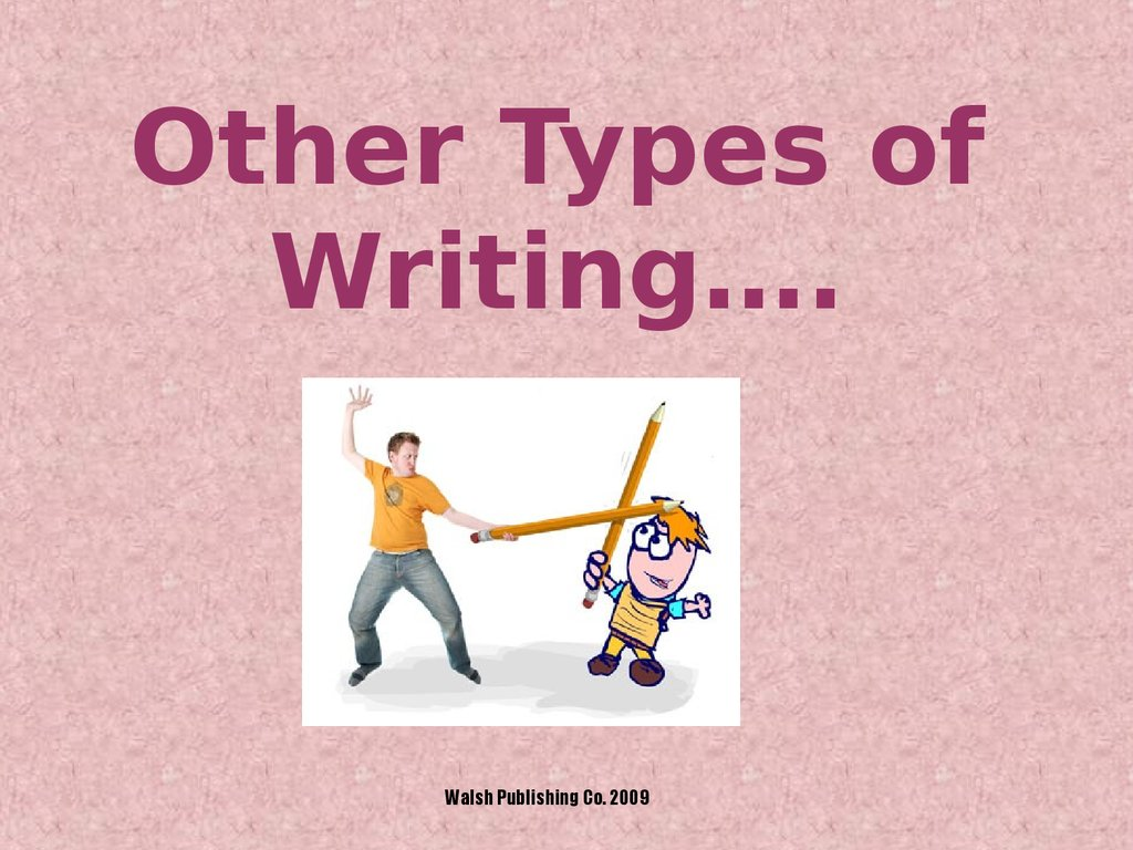 Other Types of Writing….