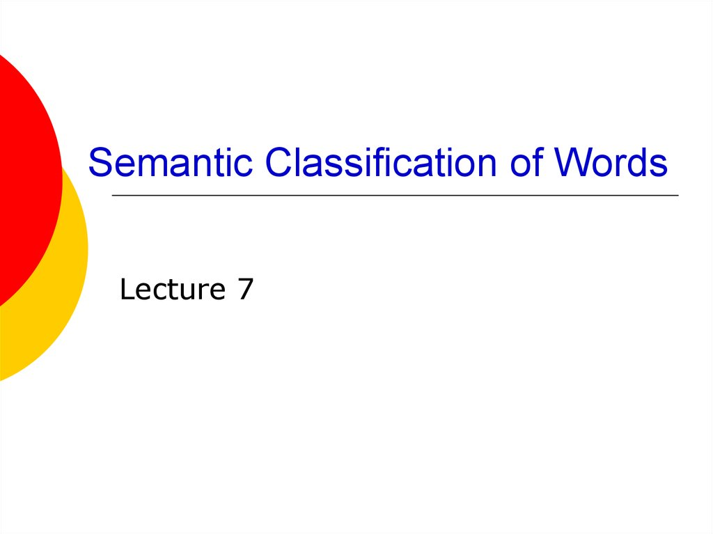 Semantic Classification of Words