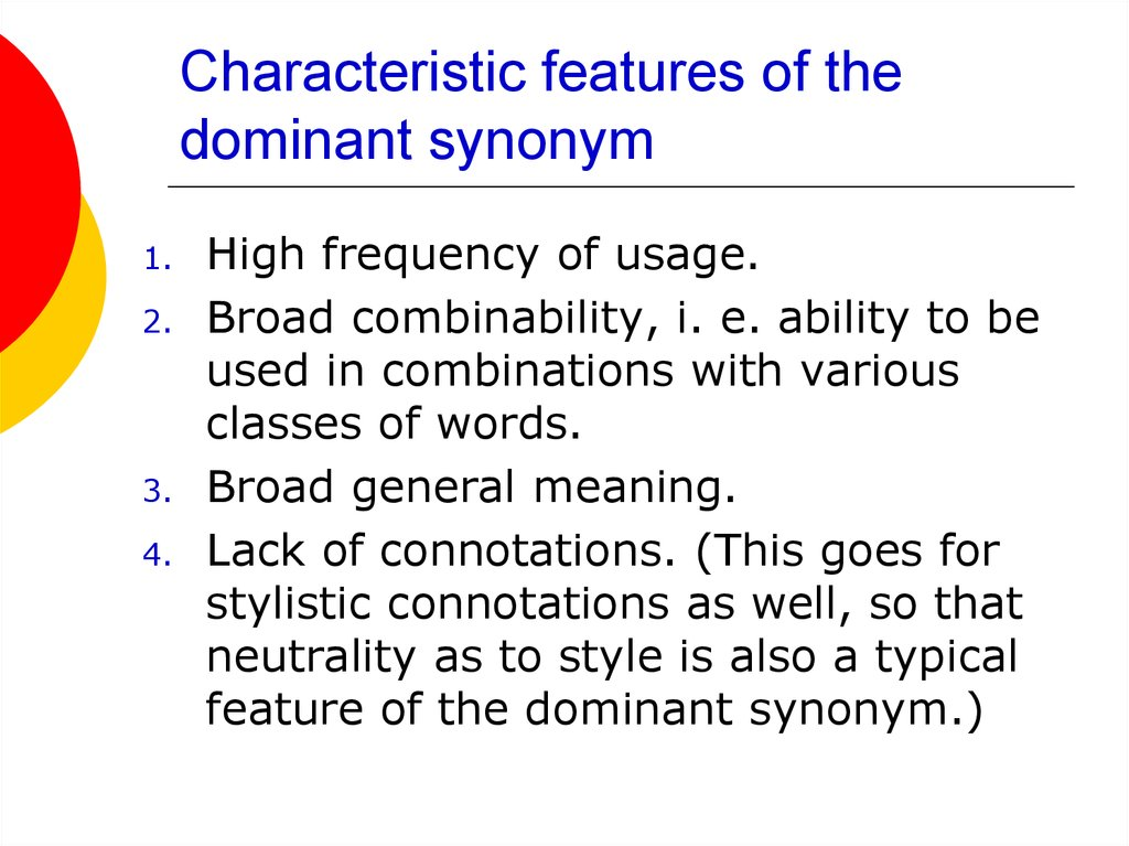 Characteristic features of the dominant synonym