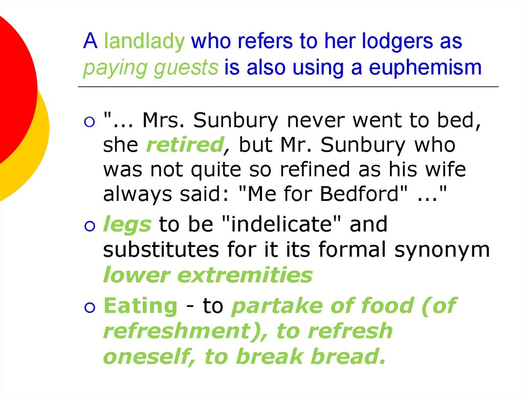 A landlady who refers to her lodgers as paying guests is also using a euphemism