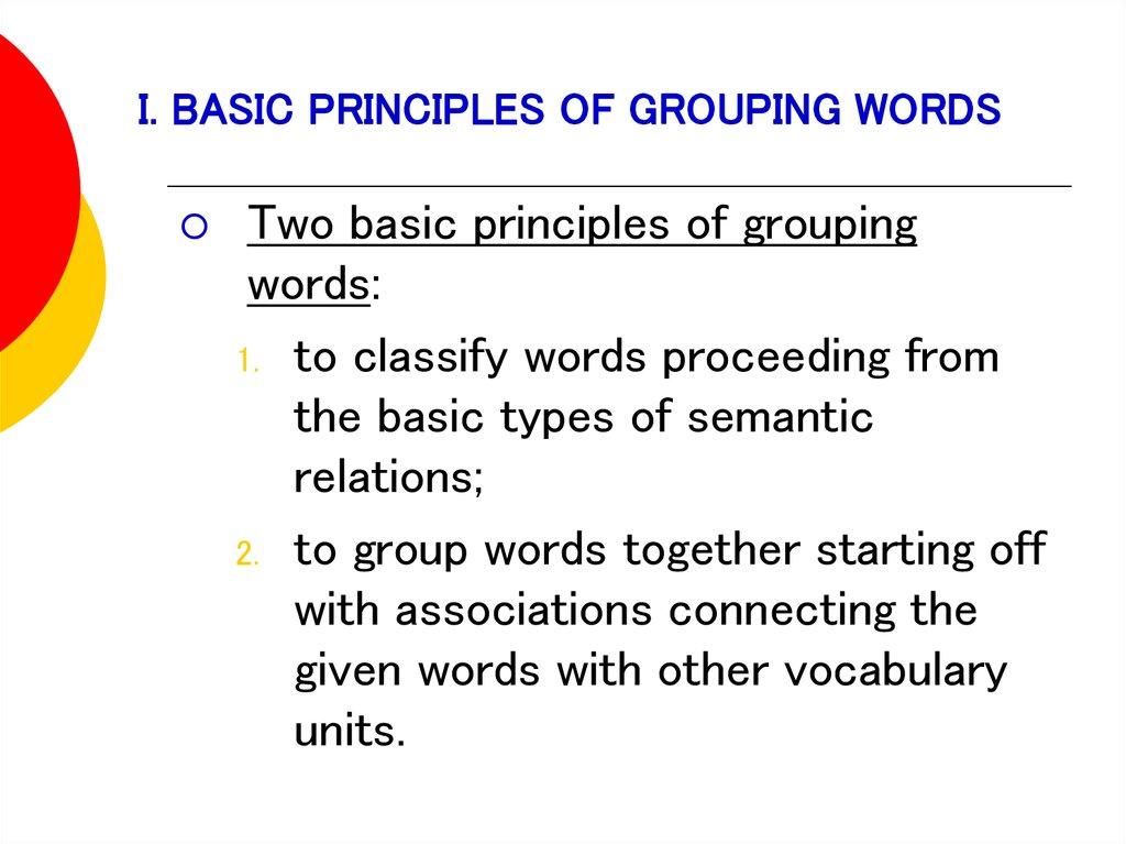 I. BASIC PRINCIPLES OF GROUPING WORDS
