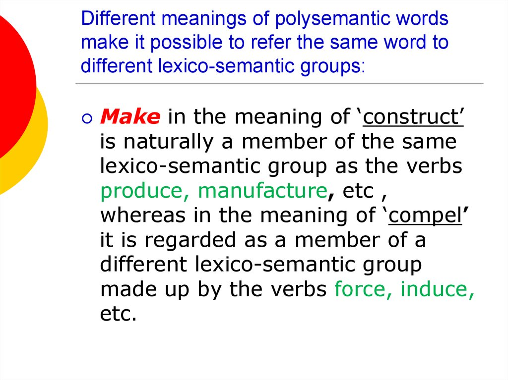 Different meanings of polysemantic words make it possible to refer the same word to different lexico-semantic groups: