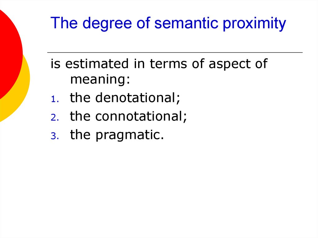 The degree of semantic proximity