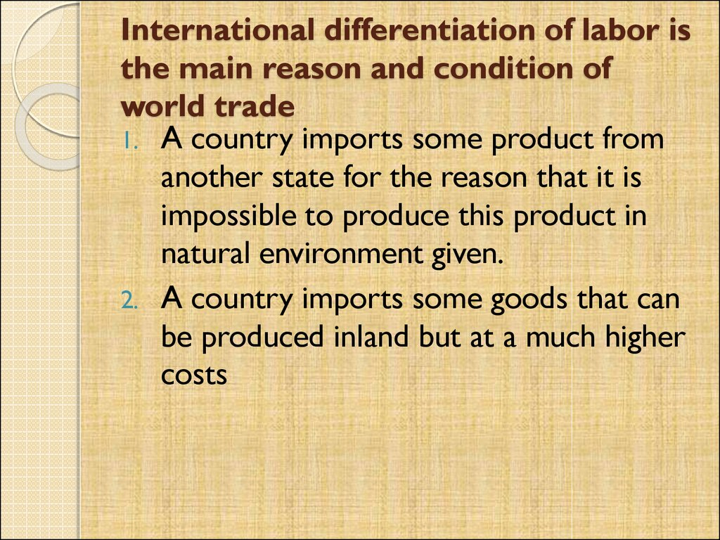 International differentiation of labor is the main reason and condition of world trade