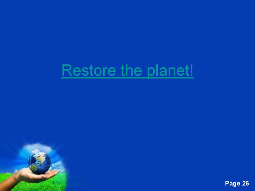 Restore the planet!