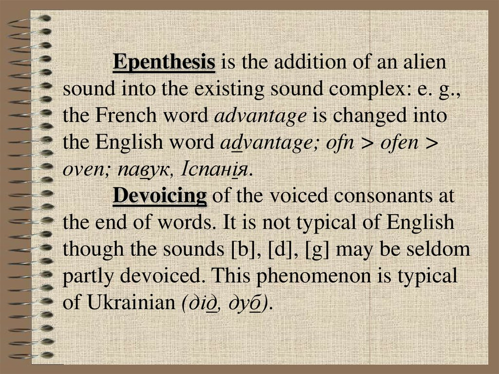 epenthesis Epenthesis is the addition of a vowel or a consonant sound to a word although epenthesis can lead to an incorrect pronunciation.