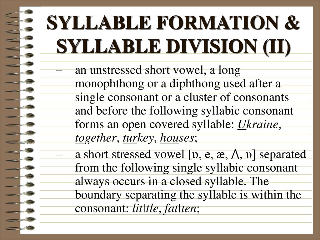 SYLLABLE FORMATION & SYLLABLE DIVISION (II)