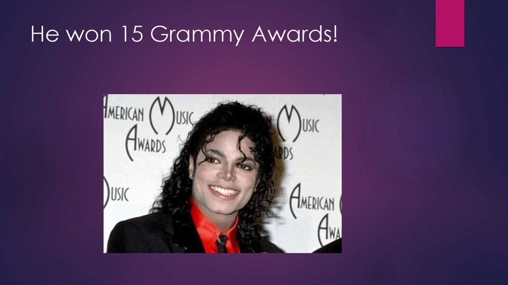 He won 15 Grammy Awards!
