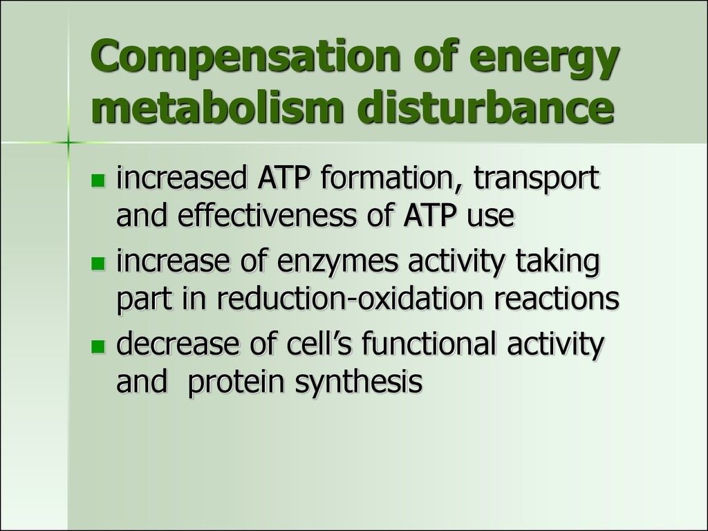 Compensation of energy metabolism disturbance