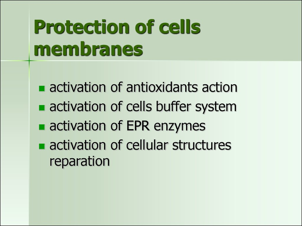 Protection of cells membranes