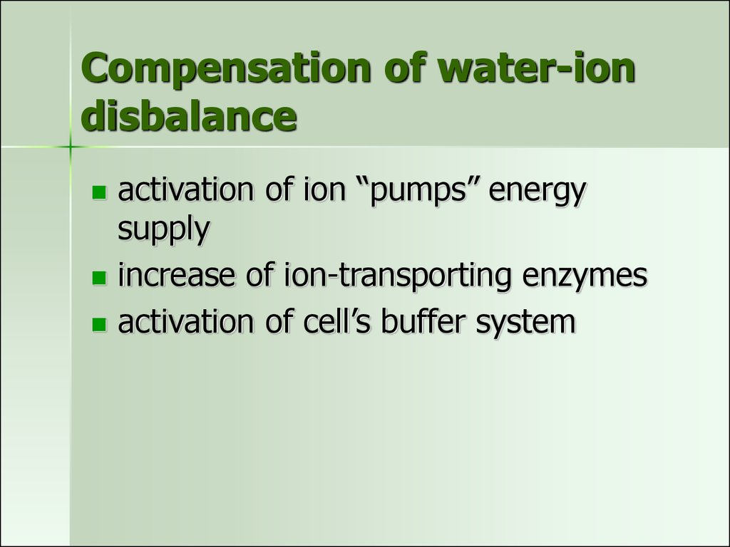 Compensation of water-ion disbalance