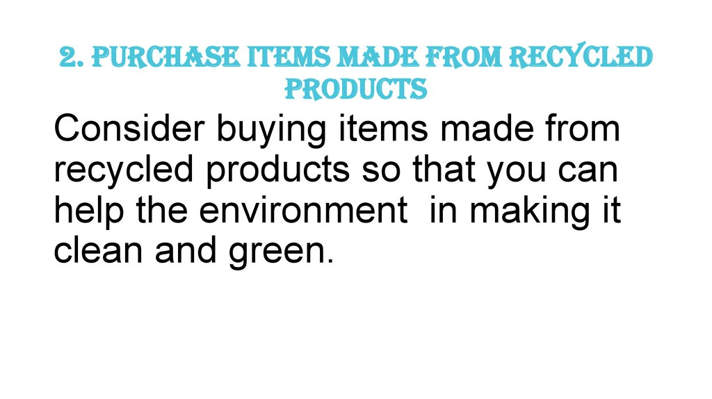 2. Purchase Items Made From Recycled Products