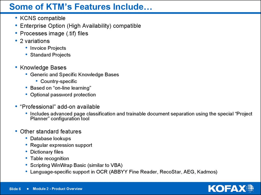 Some of KTM's Features Include…