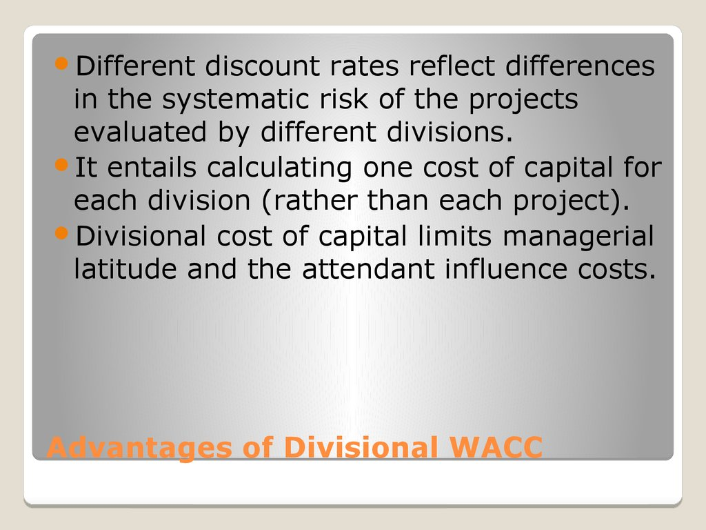 Advantages of Divisional WACC