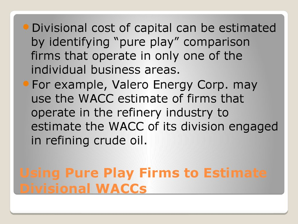 Using Pure Play Firms to Estimate Divisional WACCs