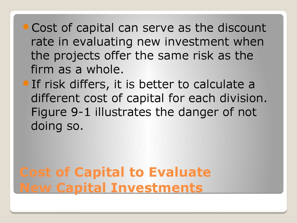 Cost of Capital to Evaluate New Capital Investments