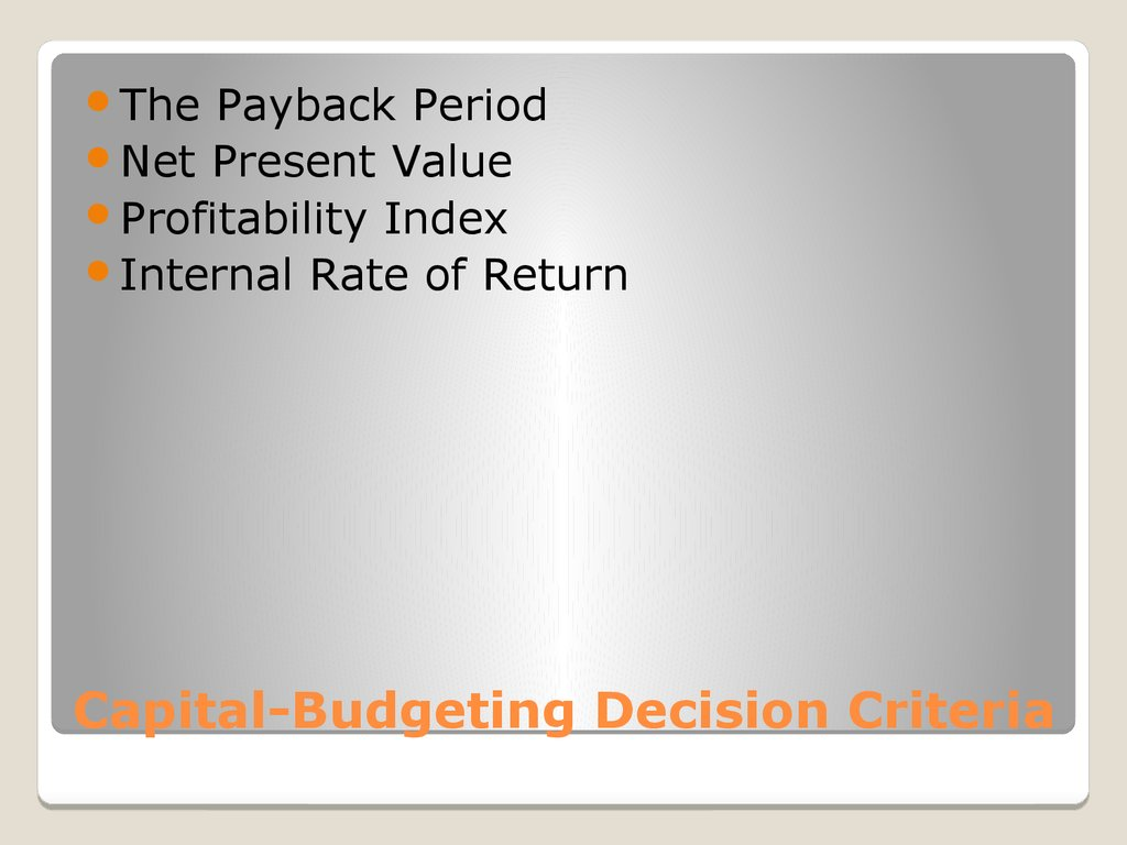 Capital-Budgeting Decision Criteria