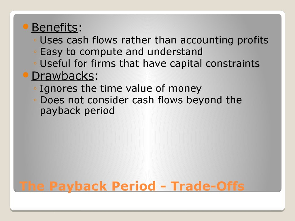 The Payback Period - Trade-Offs