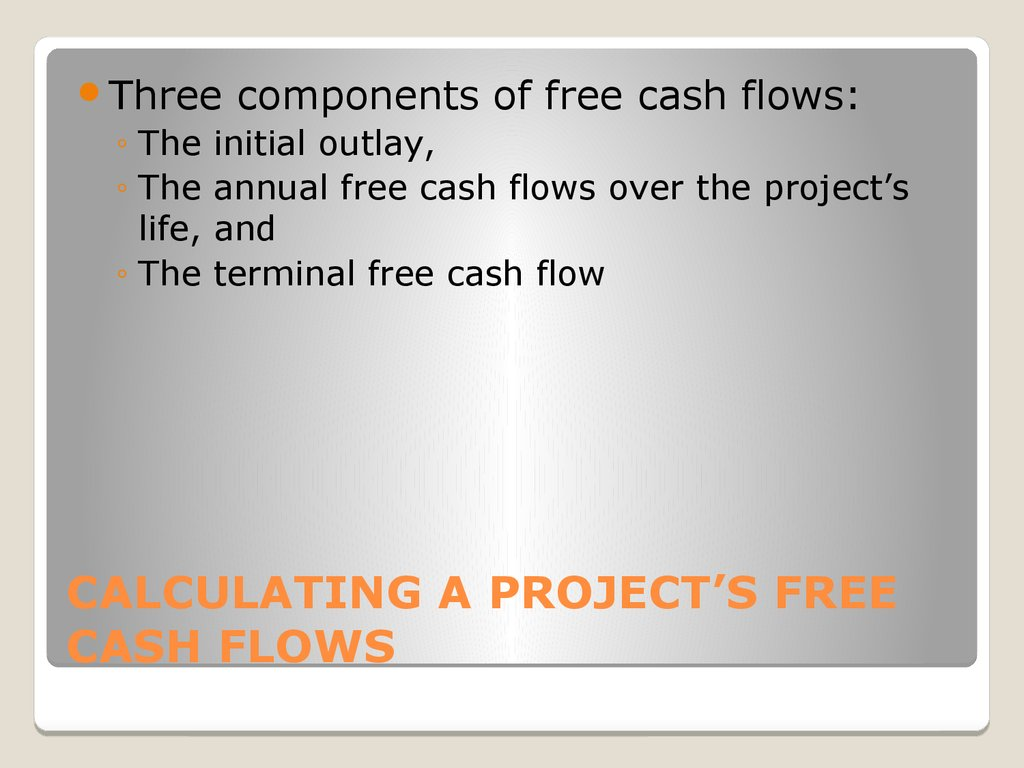 CALCULATING A PROJECT'S FREE CASH FLOWS