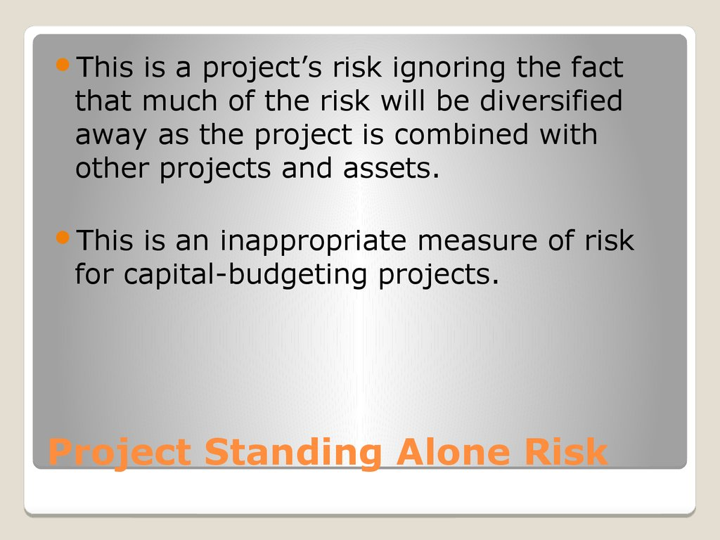 Project Standing Alone Risk
