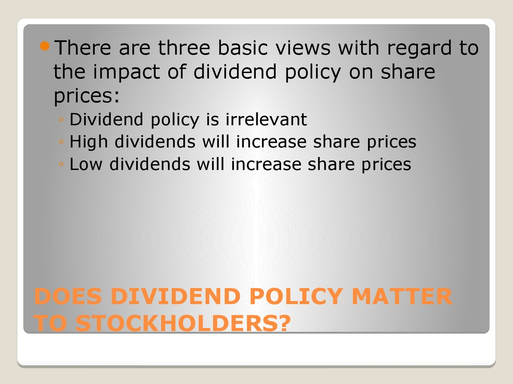 DOES DIVIDEND POLICY MATTER TO STOCKHOLDERS?