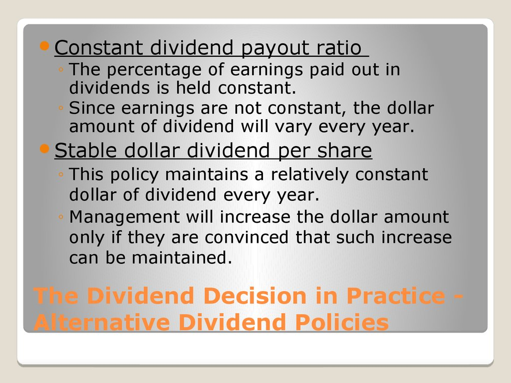 The Dividend Decision in Practice - Alternative Dividend Policies