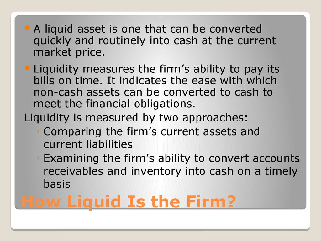 How Liquid Is the Firm?