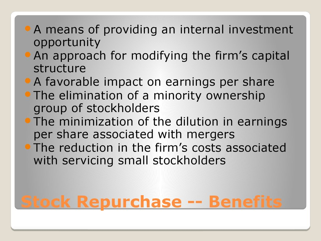 Stock Repurchase -- Benefits