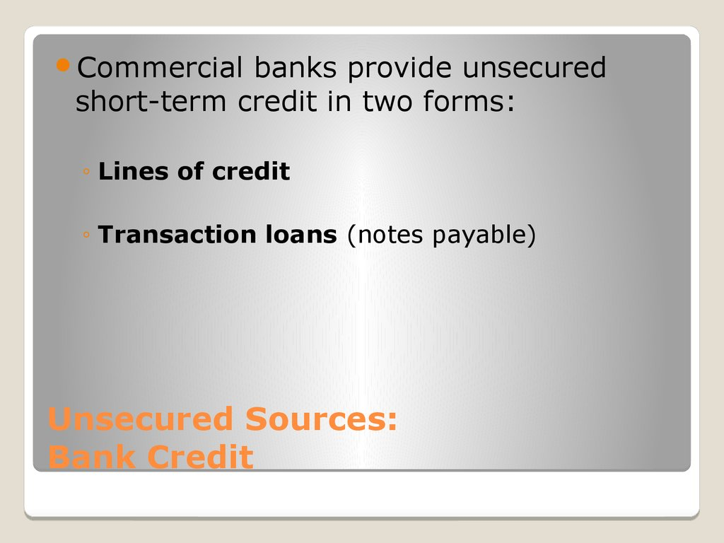 Unsecured Sources: Bank Credit