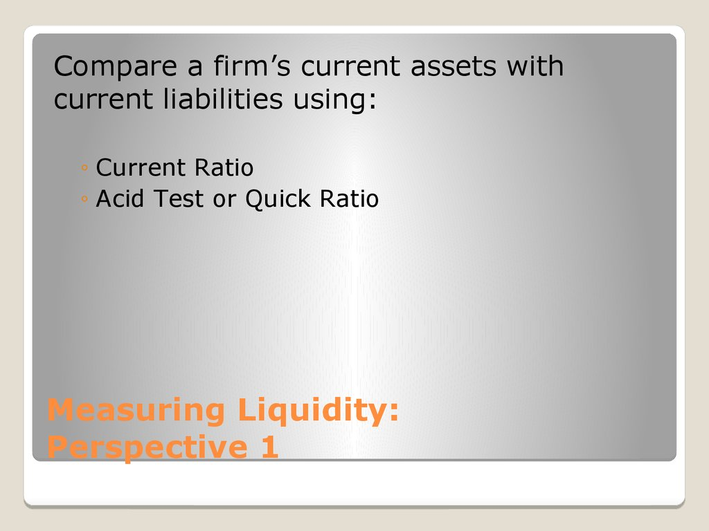 Measuring Liquidity: Perspective 1