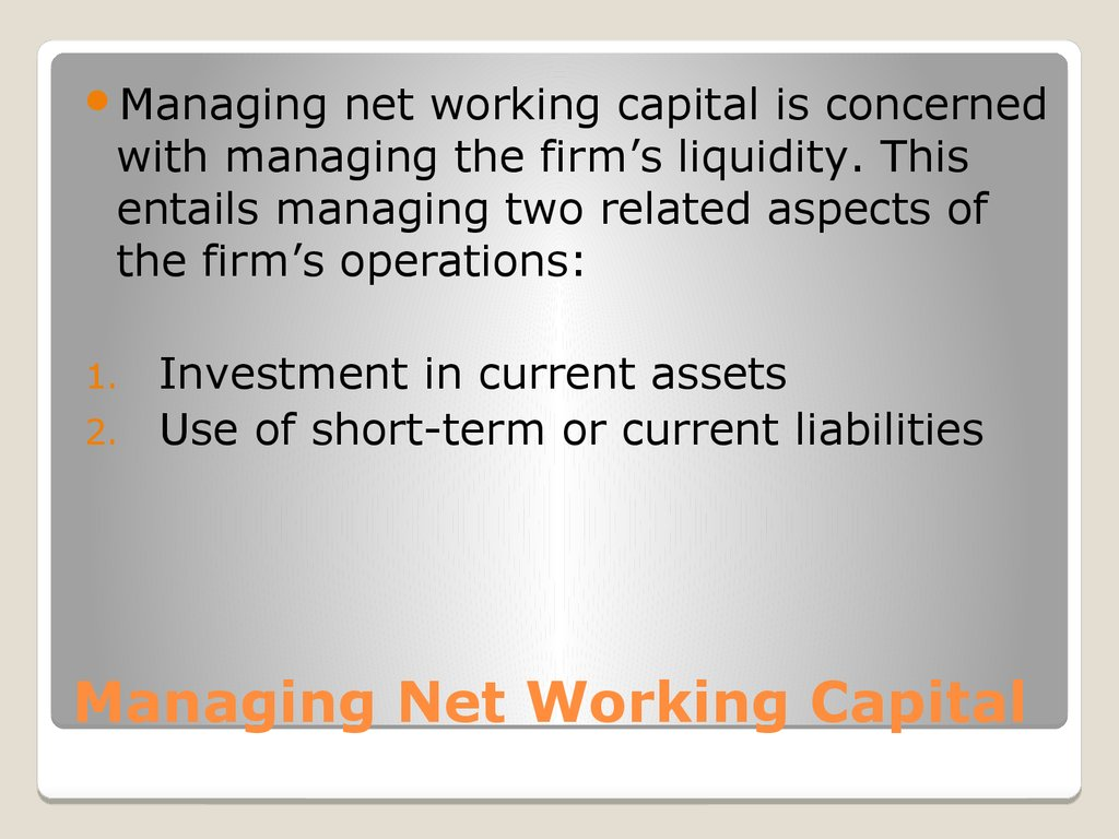 Managing Net Working Capital