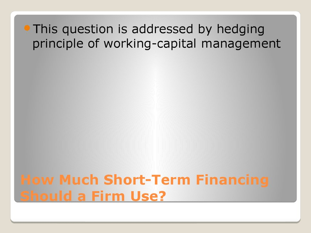 How Much Short-Term Financing Should a Firm Use?