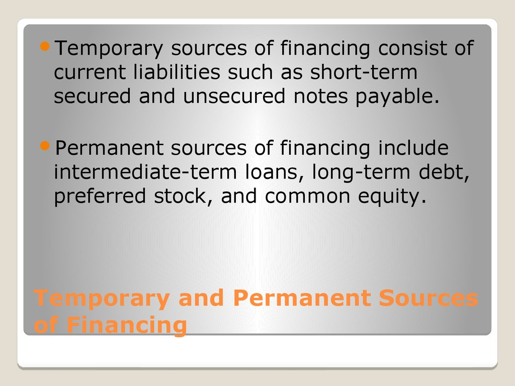 Temporary and Permanent Sources of Financing