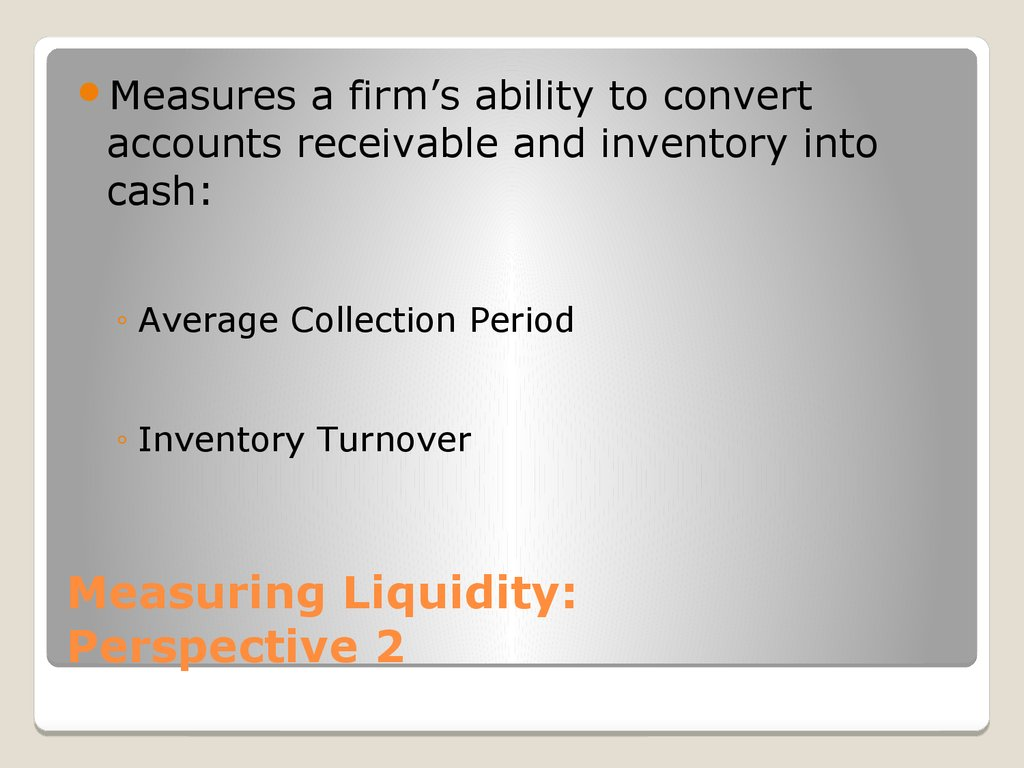Measuring Liquidity: Perspective 2