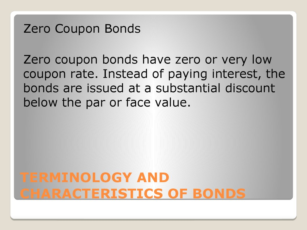 TERMINOLOGY AND CHARACTERISTICS OF BONDS
