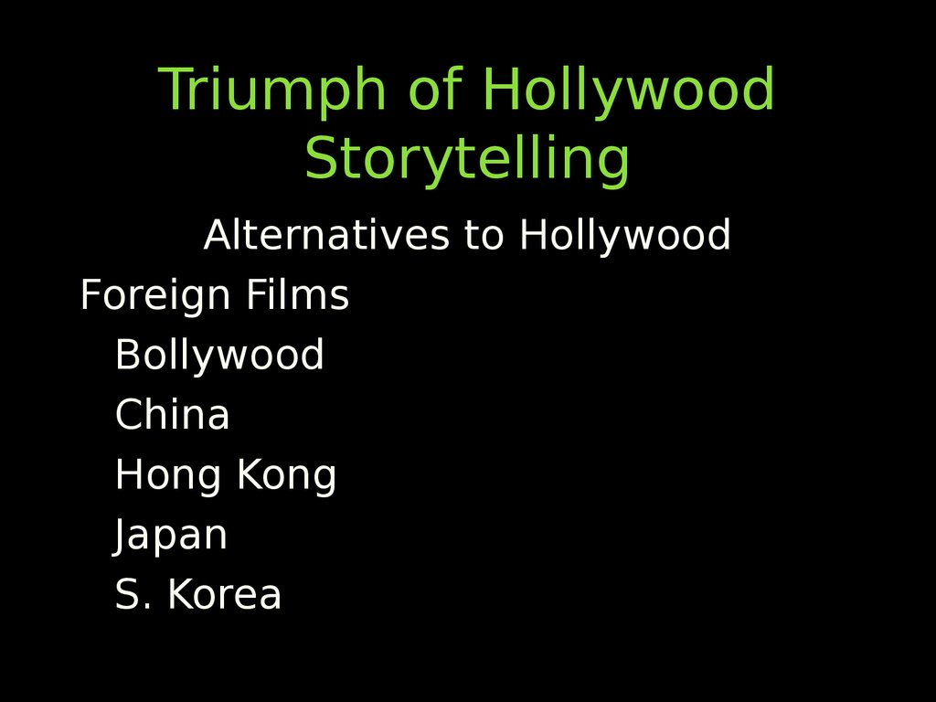 Triumph of Hollywood Storytelling