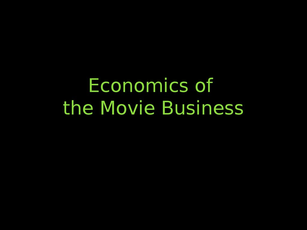 Economics of the Movie Business