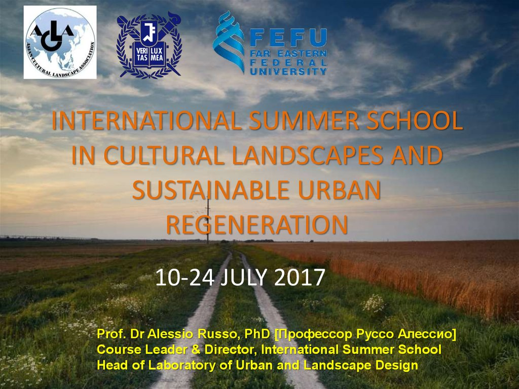 INTERNATIONAL SUMMER SCHOOL IN CULTURAL LANDSCAPES AND SUSTAINABLE URBAN REGENERATION