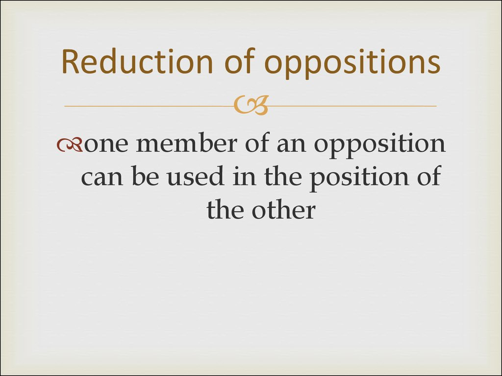 Reduction of oppositions