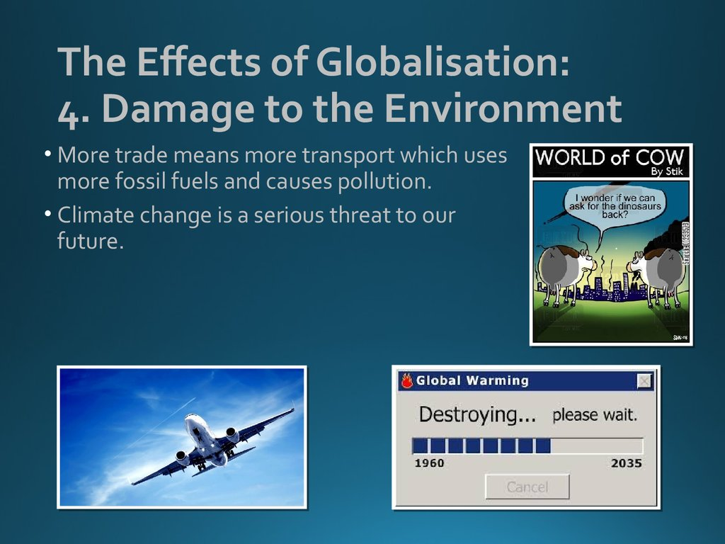 The Effects of Globalisation: 4. Damage to the Environment