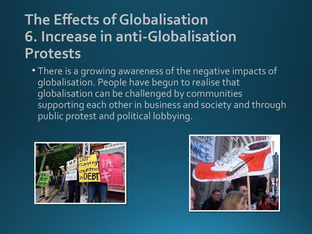 The Effects of Globalisation 6. Increase in anti-Globalisation Protests