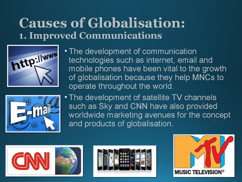 Causes of Globalisation: 1. Improved Communications