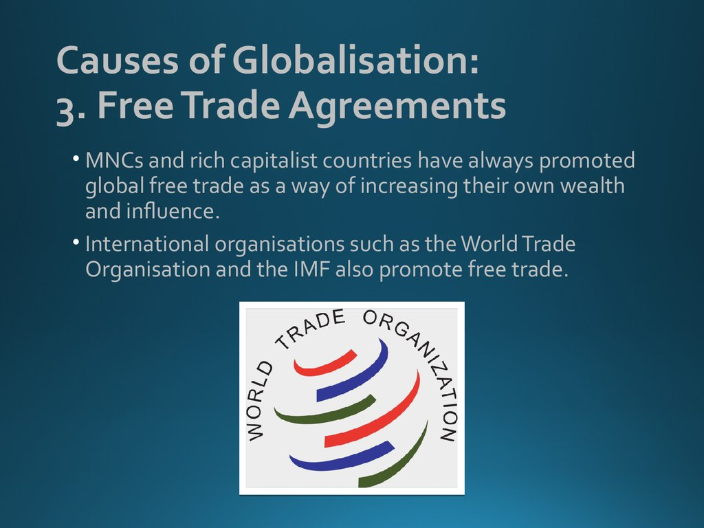 Causes of Globalisation: 3. Free Trade Agreements