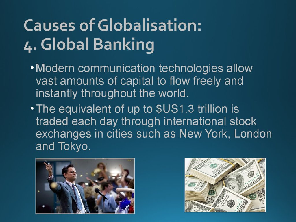 Causes of Globalisation: 4. Global Banking