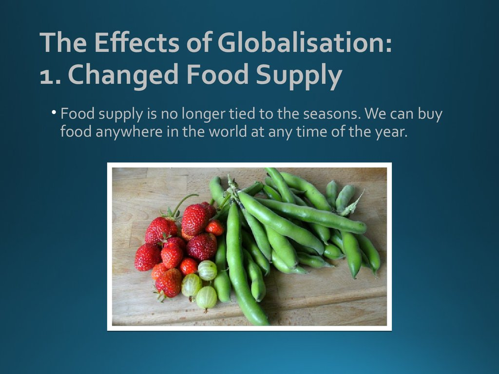 The Effects of Globalisation: 1. Changed Food Supply